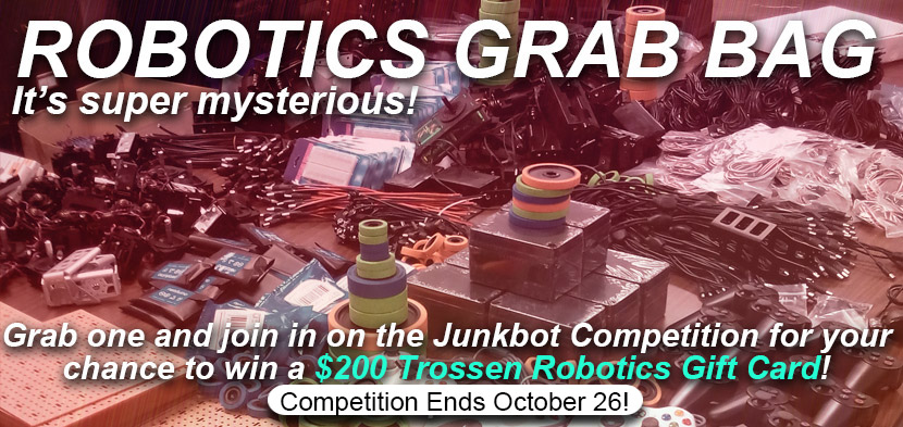 Grab Bag and Junkbot Competition Ends September 26!